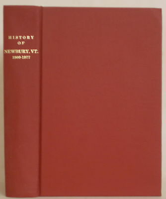 HISTORY OF NEWBURY VERMONT 1900-1977 with GENEALOGIES OF MANY FAMILIES