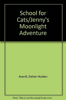 USED (VG) The School for Cats and Jenny's Moonlight Adventure by Esther Averill