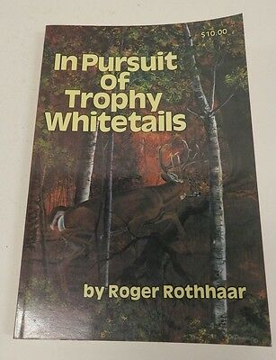 1982 - In Pursuit of Trophy Whitetails by Roger Rothaar, Autographed - Signed