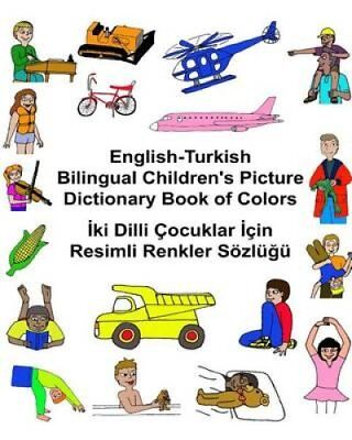English-Turkish Bilingual Children's Picture Dictionary Book of Colors by...