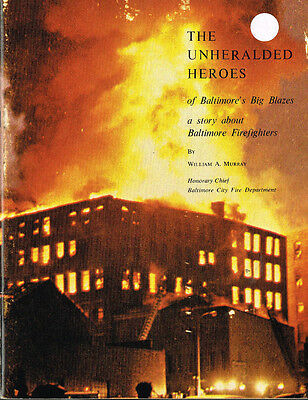 The Unheralded Heroes Of Baltimore's Big Blazes - Vintage 1974 - Good Cond.