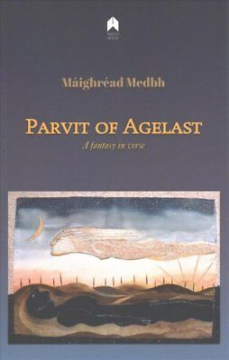 Parvit of Agelast by Maighread Medbh (Paperback, 2016)