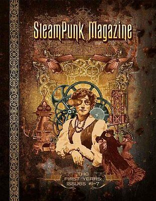 Steampunk Magazine The First Years: Issues #1 7 9780983497158 (Paperback, 2011)