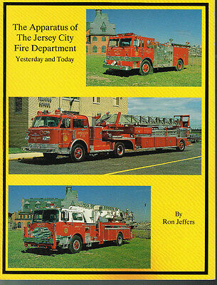 The Apparatus Of The Jersey City Fire Department - Yesterday And Today - Used Vg