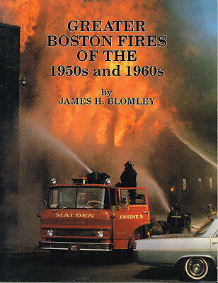 GREATER BOSTON FIRES OF THE 1950s AND 1960s  A PHOTO TRIBUTE - USED VG