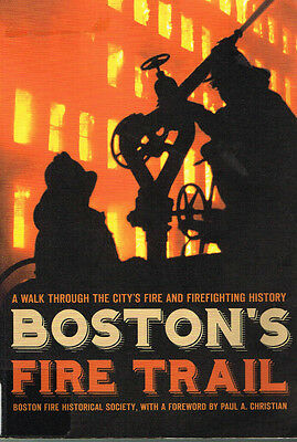 Boston's Fire Trail - A Walk Through The City's Fire History- Used Vg