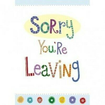 sorry your leaving verses