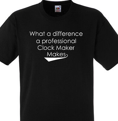 What A Difference A Professional Clock Maker Makes T Shirt Gift