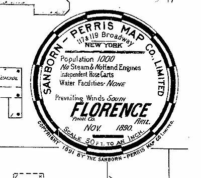 Florence, Arizona~Sanborn Map© sheets 1890, 1898, 1911, and 1915~with 8 maps