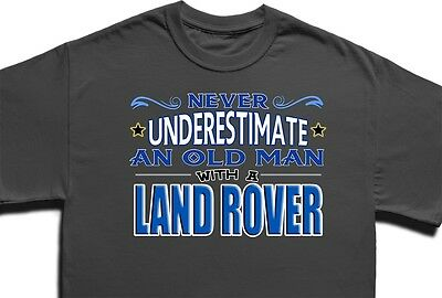 Land Rover T-shirt - Never underestimate an old man... Funny slogan gift print