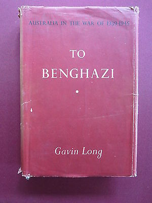 AUSTRALIA IN THE WAR OF 1939 -1945 Vol 1 To Bengazi
