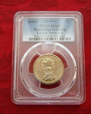 2010-P Abraham Lincoln Dollar a Weak Edge Lettering ERROR PCGS MS-65 Position A