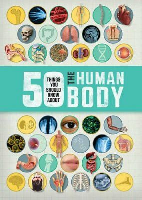 50 Things You Should Know About the Human Body by Angela Royston 9781784931346