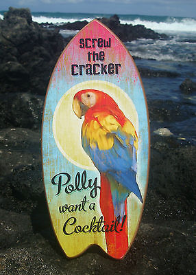 SCREW THE CRACKER POLLY WANT A COCKTAIL Beach Bar Parrot Surfboard Sign Decor