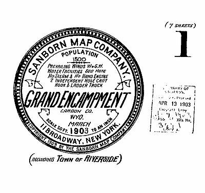 Grand Encampment, Wyoming~Sanborn Map© sheets~made in 1903~7 maps on CD