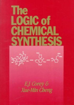The Logic of Chemical Synthesis by E. J. Corey 9780471115946 (Paperback, 1995)