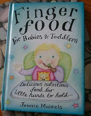 BRAND NEW Finger Food For Babies And Toddlers Book - Hardback Jennie maizels BN
