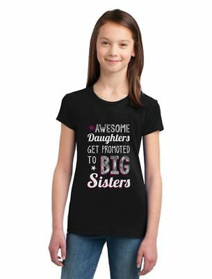 AWESOME Daughters Get Promoted To Big Sisters Gift Girls' Fitted Kids T-Shirt