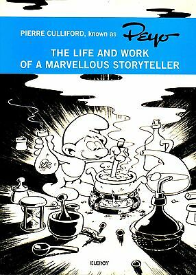 Peyo: The Life and Work of a Marvellous Storyteller (2011) Pierre (Peyo) Cullifo