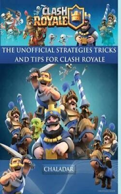 Clash Royale - The Unofficial Strategies, Tricks and Tips 9781633237827