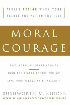 Moral Courage by Rushworth M. Kidder 9780060591564 (Paperback, 2006)