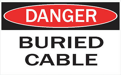 DANGER -BURIED  CABLES / Vinyl Decal / Sticker / Safety Label  PIck A Size
