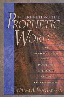 Interpreting the Prophetic Word An Introduction to the Propheti... 9780310211389