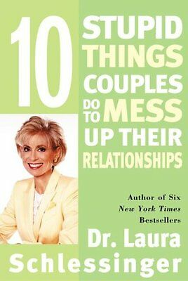 Ten Stupid Things Couples Do to Mess Up Their Relationships 9780060512606