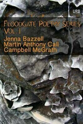 Floodgate Poetry Series Vol. 1 by Campbell McGrath 9781937794354