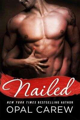 Nailed by Opal Carew 9781250052872 (Paperback, 2016)