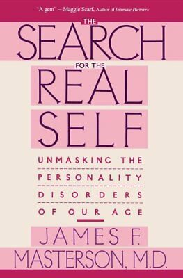 The Search for the Real Self Unmasking the Personality Disorder... 9780029202920