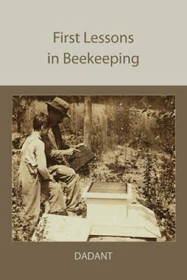 First Lessons in Beekeeping by C P Dadant (Paperback / softback, 2010)