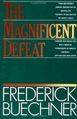 The Magnificent Defeat by Frederick Buechner 9780060611743 (Paperback, 1985)