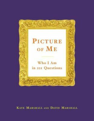 Picture of Me: Who I Am in 221 Questions by Kate Marshall 9780767930376