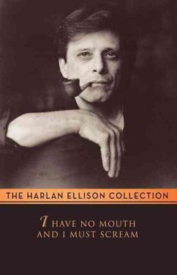 I Have No Mouth and I Must Scream by Harlan Ellison 9781497643079