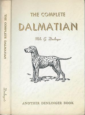 Dog Book THE COMPLETE DALMATIAN Denlinger HB2ndEd 1954 OUTSTANDING BOOK RARE