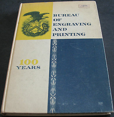Bureau Of Engraving And Printing 100 Years 1862 - 1962 Treasury Department RARE