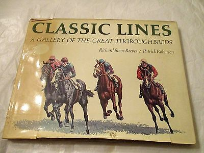 Classic Lines, A Gallery Of The Great Throughbreds By Richard Reeves 1St Edition