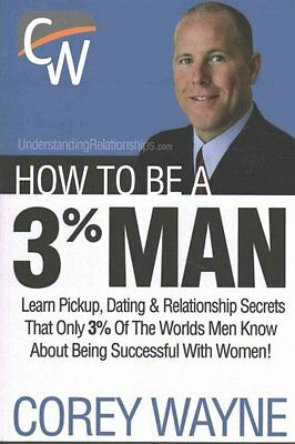 """How to Be a 3% Man, Gewinner the Heart mit Woman Your Dreams"""" 9780692552667"""