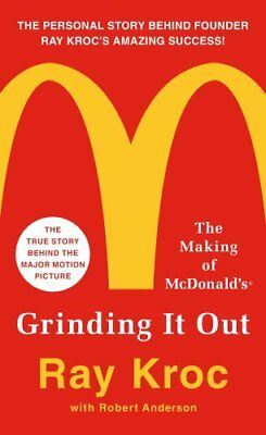 Grinding it Out The Making of Mcdonalds by Ray Kroc 9781250130280