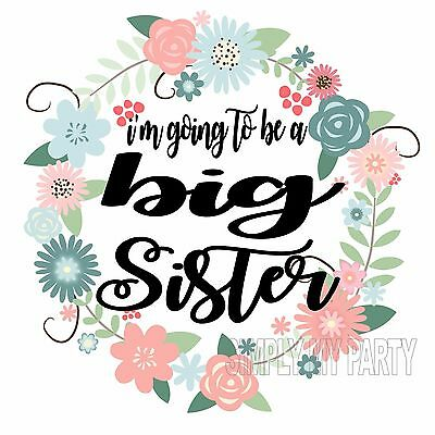 Iron On Transfer / Sticker -I'm Going To Be A Big Sister - Flowers Floral Ring