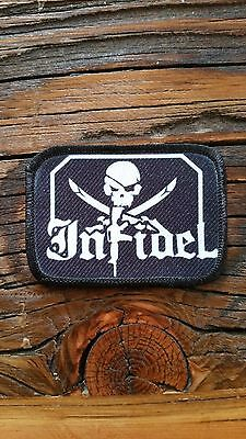 Infidel! Morale Patch..... We Can Make Custom Ones Also. Hook and Loop.