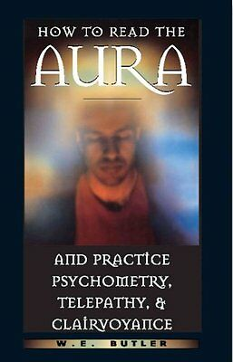 How to Read the Aura and Practice Psychometry, Telepathy and Cl... 9780892817054