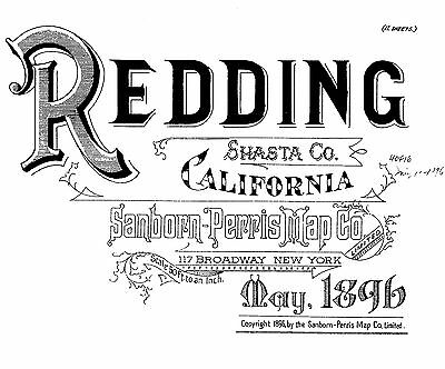 Redding, California~Sanborn Map© sheets~21 maps made~1885, 1886 and 1896