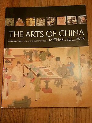 The Arts of China by Michael Sullivan (2009, Paperback, Revised, Expanded)
