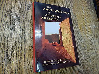 Reid,J and Whittlesey,S.  The Archaeology of Ancient Arizona, 1ST ED, DJ, 1997