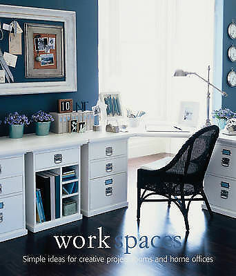 Work Spaces: Simple Ideas for Creative Project Rooms and Home Offices by Bonnie…