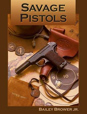 Savage Pistols by Don Gulbrandsen and Bailey Brower   Brand new, not a used book
