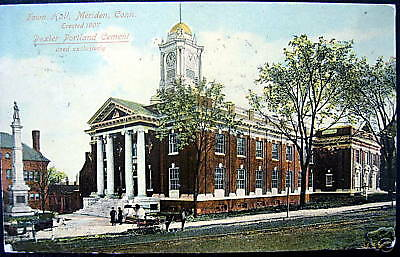 Meriden CT ~ 1909 Town Hall ~ Dexter Portland Cement Co