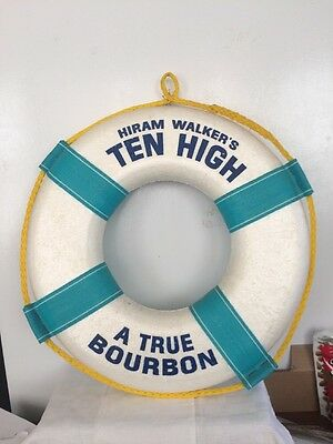 Hiram Walker's Ten High Bourbon Advertising Life Ring SIGN ~  A True Bourbon ~